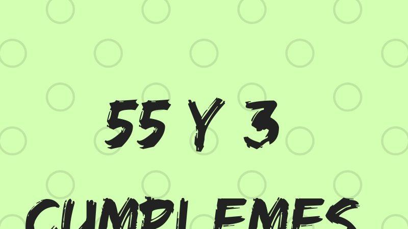 55 y 3 cumplemes