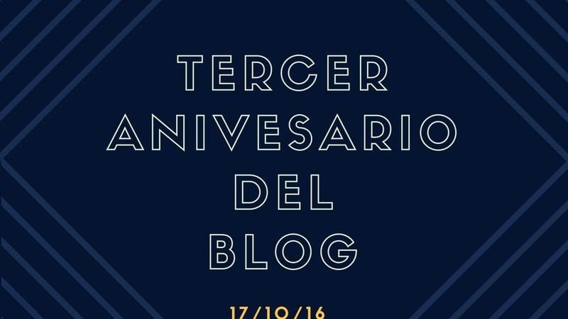 ¡¡¡Tercer aniversario del blog!!!